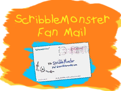 ScribbleMonster Fan Mail